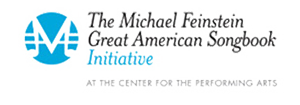 The Michael Feinstein Great American Songbook Initiative
