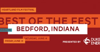 """Heartland Film Festival Takes """"Best of the Fest"""" to Bedford, Ind., Presented by Duke Energy"""
