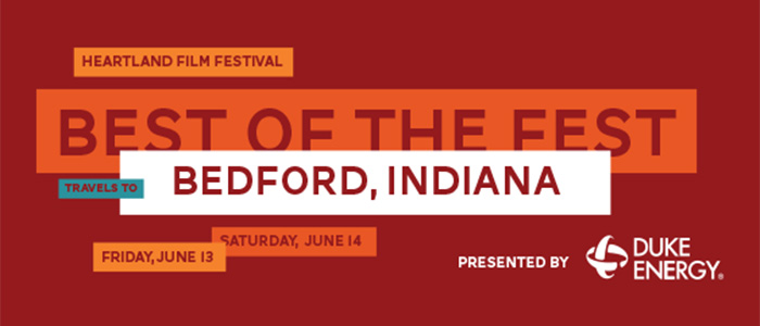 "Heartland Film Festival Takes ""Best of the Fest"" to Bedford, Ind., Presented by Duke Energy"