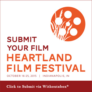 Submit Your Film to the 2015 Heartland Film Festival